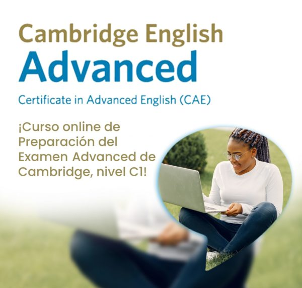 Preparación del ADVANCED de Cambridge. Cursos online de ingles.