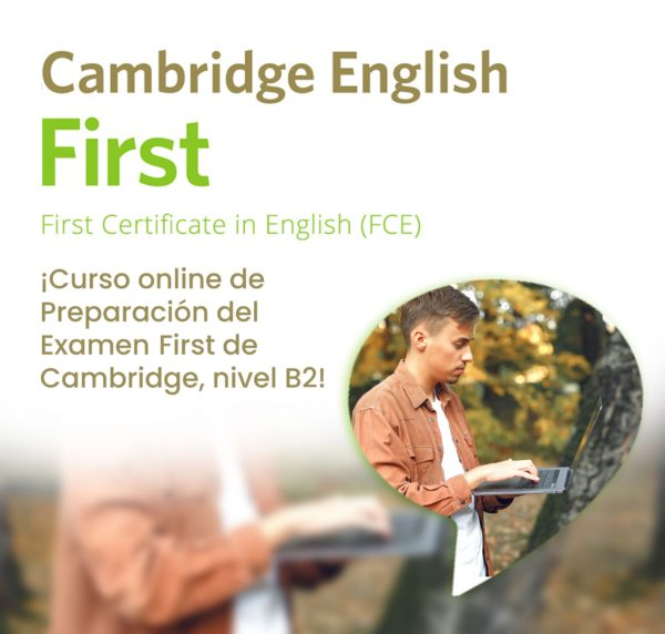 Preparación del FIRST de Cambridge. Cursos online de ingles.