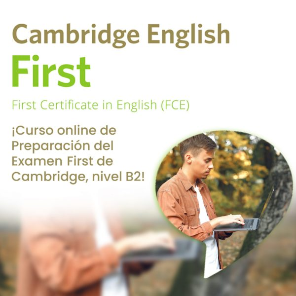Preparación del FIRST de Cambridge. Cursos online de ingles.